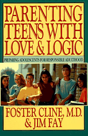 Parenting Teens with Love and Logic : Preparing Adolescents for Responsible Adulthood 1st 1992 edition cover