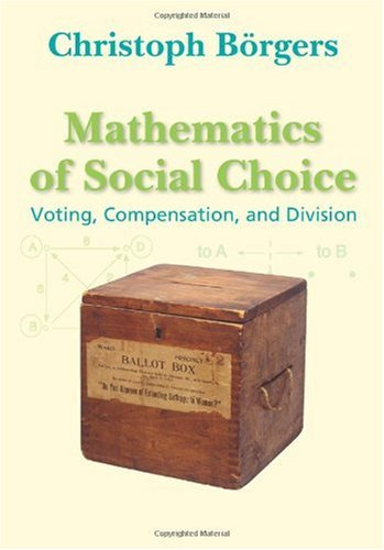 Mathematics of Social Choice : Voting, Compensation, and Division  2010 edition cover