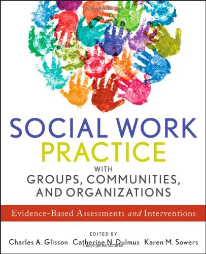 Social Work Practice with Groups, Communities, and Organizations Evidence-Based Assessments and Interventions  2012 edition cover