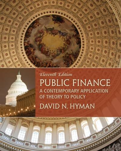 Public Finance A Contemporary Application of Theory to Policy 11th 2014 edition cover