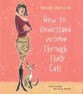 How to Understand Women Through Their Cats   2006 9781402730955 Front Cover