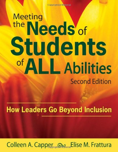 Meeting the Needs of Students of ALL Abilities How Leaders Go Beyond Inclusion 2nd 2009 edition cover