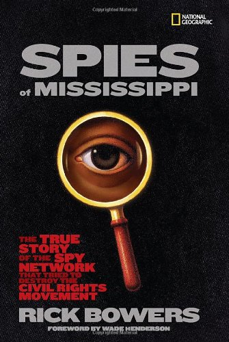 Spies of Mississippi The True Story of the Spy Network That Tried to Destroy the Civil Rights Movement  2010 edition cover
