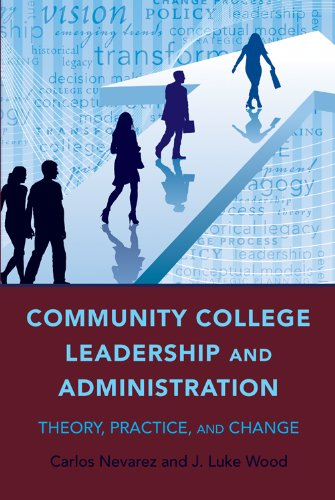 Community College Leadership and Administration Theory, Practice, and Change  2010 edition cover