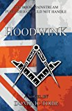 Hoodwink A Topical Story of Special Political Action When Russia Replaced the Soviet Union N/A 9781491204955 Front Cover