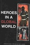 Heroes in a Global World   2007 9781572736955 Front Cover