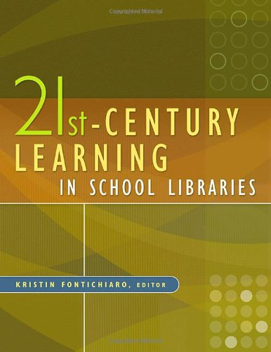 21st-Century Learning in School Libraries   2009 edition cover