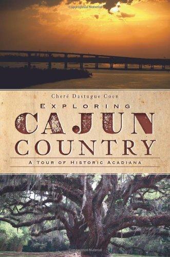 Exploring Cajun Country A Tour of Historic Acadiana  2011 edition cover