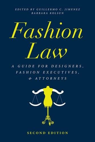 Fashion Law A Guide for Designers, Fashion Executives, and Attorneys 2nd 2014 edition cover