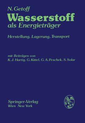 Wasserstoff Als Energietrager Herstellung, Lagerung, Transport  1977 9783709176955 Front Cover