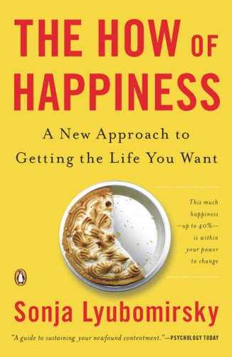 How of Happiness A New Approach to Getting the Life You Want  2008 9780143114956 Front Cover