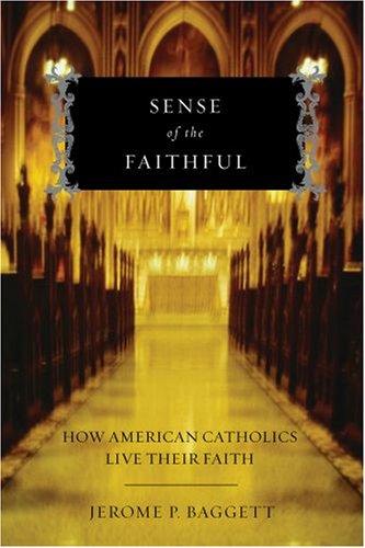 Sense of the Faithful How American Catholics Live Their Faith  2009 edition cover