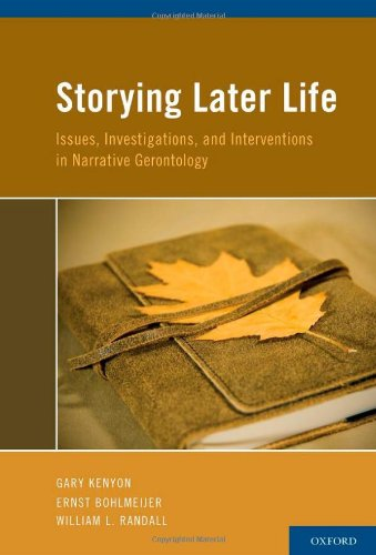 Storying Later Life Issues, Investigations, and Interventions in Narrative Gerontology  2011 edition cover