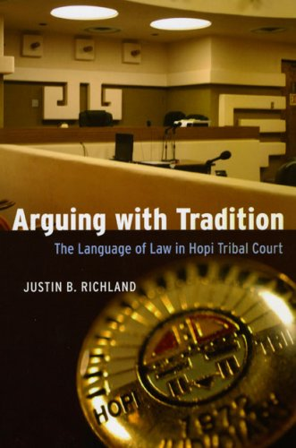 Arguing with Tradition The Language of Law in Hopi Tribal Court  2008 edition cover