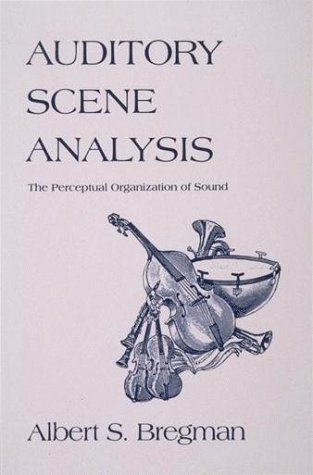 Auditory Scene Analysis The Perceptual Organization of Sound  1994 edition cover