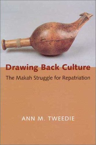 Drawing Back Culture The Makah Struggle for Repatriation  2002 edition cover
