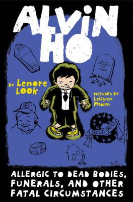 Alvin Ho - Allergic to Dead Bodies, Funerals, and Other Fatal Circumstances  N/A 9780307976956 Front Cover