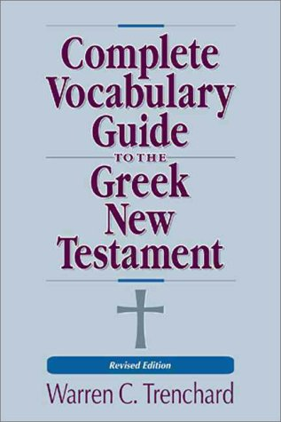 Complete Vocabulary Guide to the Greek New Testament   1998 (Revised) edition cover