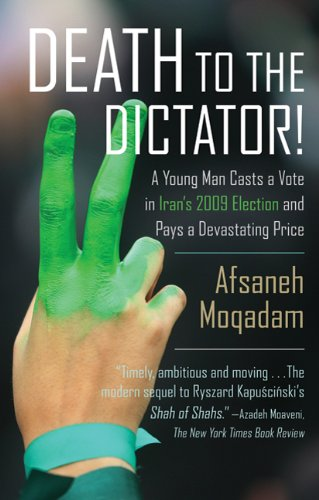 Death to the Dictator! A Young Man Casts a Vote in Iran's 2009 Election and Pays a Devastating Price N/A edition cover