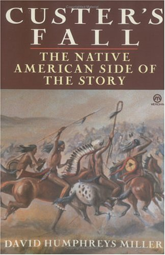Custer's Fall The Native American Side of the Story N/A edition cover
