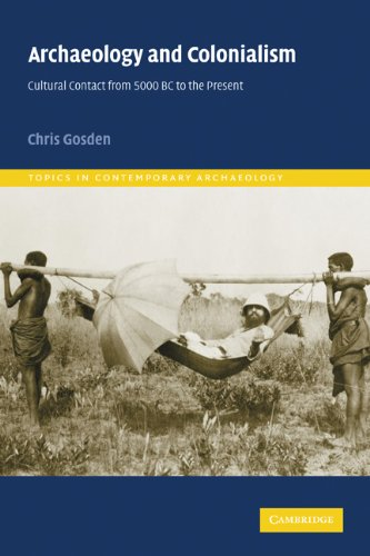 Archaeology and Colonialism Cultural Contact from 5000 BC to the Present  2004 edition cover