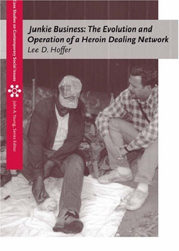 Junkie Business The Evolution and Operation of a Heroin Dealing Network  2006 edition cover