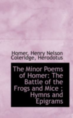 The Minor Poems of Homer: The Battle of the Frogs and Mice, Hymns and Epigrams  2008 edition cover