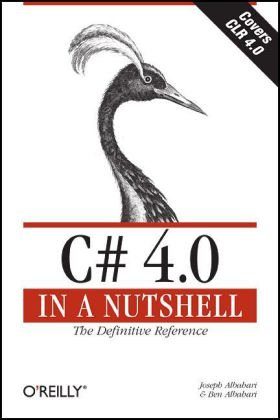 C# 4. 0 in a Nutshell The Definitive Reference 4th 2009 edition cover
