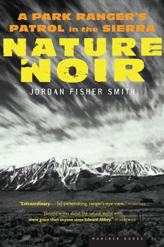 Nature Noir A Park Ranger's Patrol in the Sierra  2006 edition cover