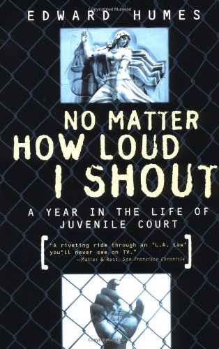 No Matter How Loud I Shout A Year in the Life of Juvenile Court  1997 edition cover