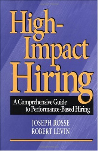 High-Impact Hiring A Comprehensive Guide to Performance-Based Hiring  1997 edition cover