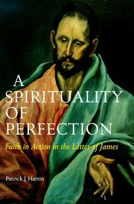 Spirituality of Perfection Faith in Action in the Letter of James N/A 9780814658956 Front Cover