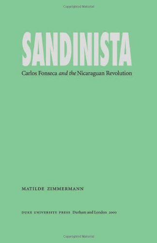 Sandinista Carlos Fonseca and the Nicaraguan Revolution  2000 9780822325956 Front Cover