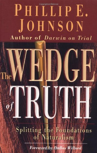 Wedge of Truth Splitting the Foundations of Naturalism N/A edition cover