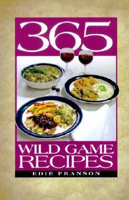 365 Wild Game Recipes   2001 9780873419956 Front Cover