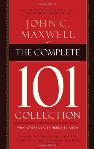 Complete 101 Collection What Every Leader Needs to Know  2012 edition cover