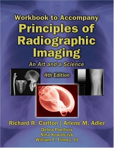 Principles of Radiographic Imaging An Art and a Science 4th 2006 9781401871956 Front Cover