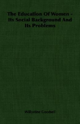 Education of Women - Its Social Background and Its Problems  N/A 9781406764956 Front Cover