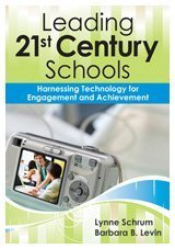 Leading 21st Century Schools Harnessing Technology for Engagement and Achievement  2009 edition cover