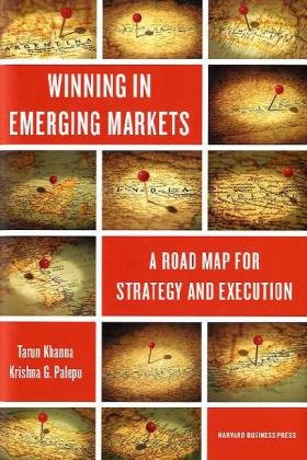 Winning in Emerging Markets A Road Map for Strategy and Execution  2010 edition cover