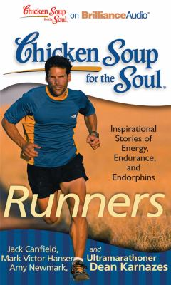 Chicken Soup for the Soul: Runners: 101 Inspirational Stories of Energy, Endurance, and Endorphins  2010 edition cover