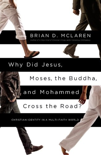 Why Did Jesus, Moses, the Buddha, and Mohammed Cross the Road? Christian Identity in a Multi-Faith World N/A edition cover