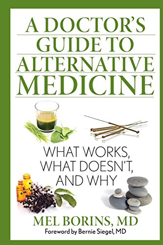 Doctor's Guide to Alternative Medicine What Works, What Doesn't, and Why  2014 9781493005956 Front Cover