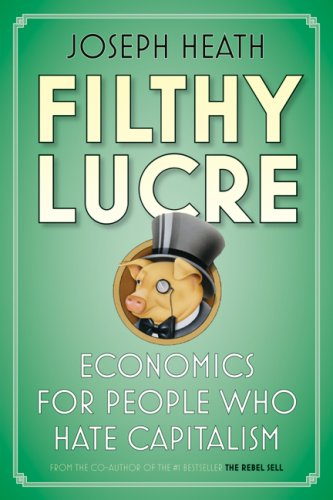 Filthy Lucre Economics for People Who Hate Capitalism  2009 edition cover