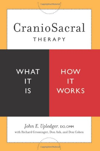 Craniosacral Therapy What It Is, How It Works  2008 9781556436956 Front Cover