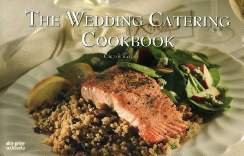 Wedding Catering Cookbook   2005 9781558672956 Front Cover