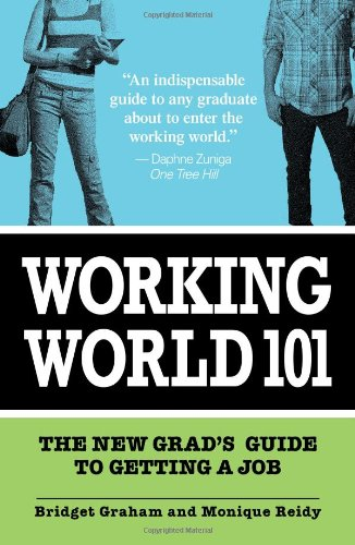 Working World 101 The New Grad's Guide to Getting a Job  2009 edition cover