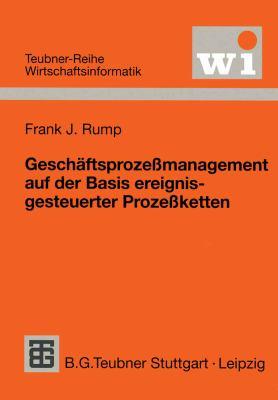 Geschäftsprozeßmanagement Auf Der Basis Ereignisgesteuerter Prozeßketten: Formalisierung, Analyse Und Ausführung Von Epks  1999 edition cover
