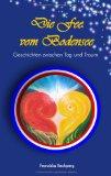 Die Fee vom Bodensee Geschichten zwischen Tag und Traum N/A 9783837074956 Front Cover
