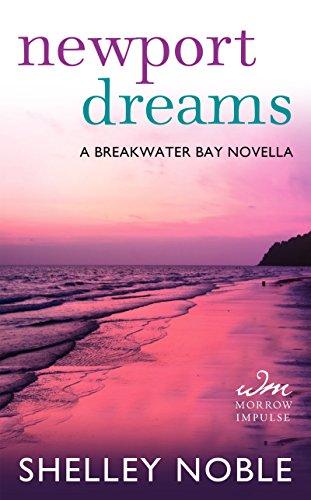 Newport Dreams A Breakwater Bay Novella  2014 9780062362957 Front Cover